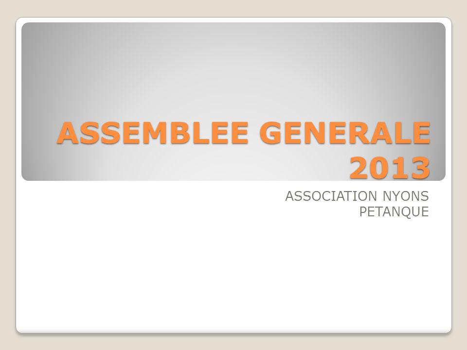 ASSEMBLEE GENERALE 2013 ASSOCIATION NYONS PETANQUE