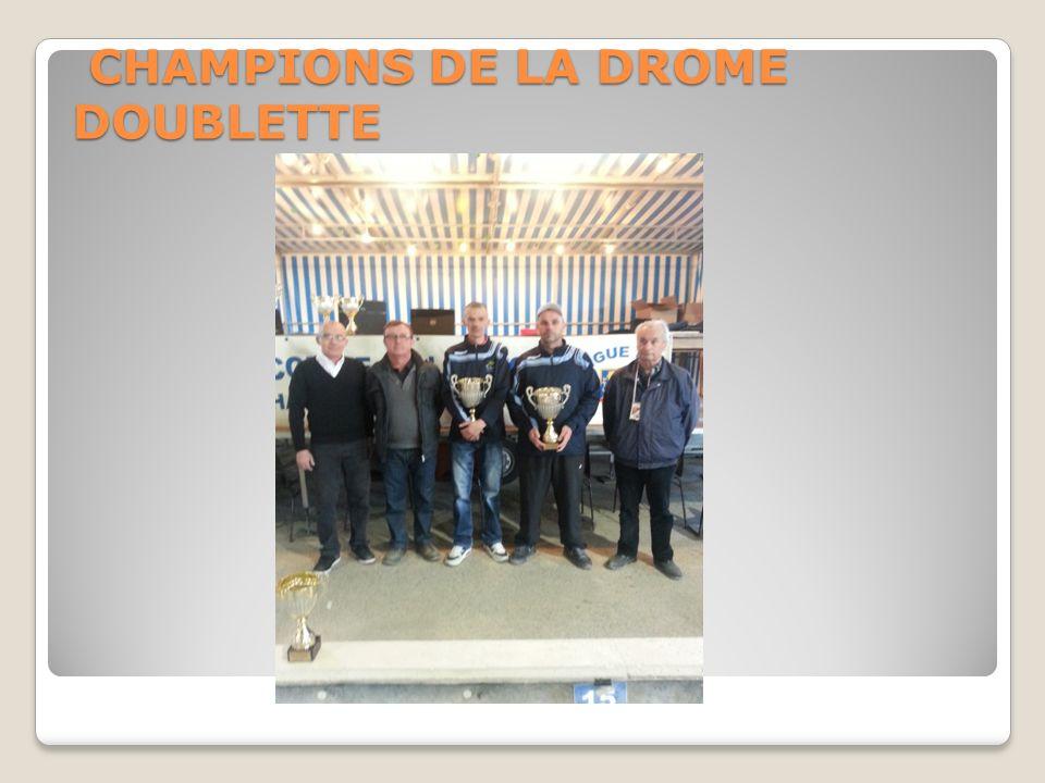 CHAMPIONS DE LA DROME DOUBLETTE CHAMPIONS DE LA DROME DOUBLETTE