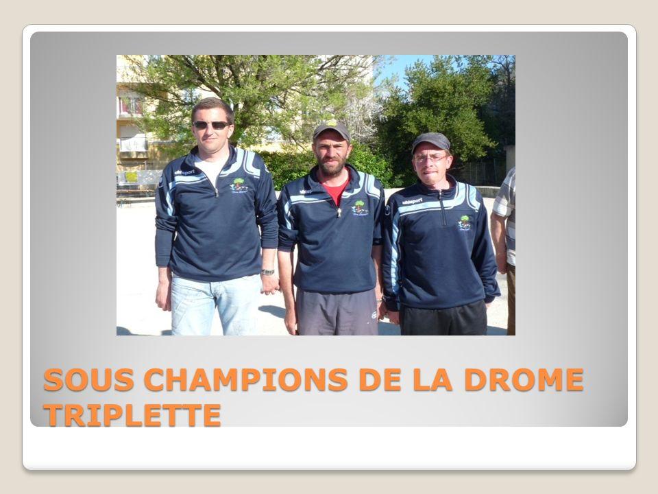 SOUS CHAMPIONS DE LA DROME TRIPLETTE