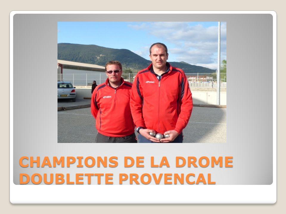 CHAMPIONS DE LA DROME DOUBLETTE PROVENCAL