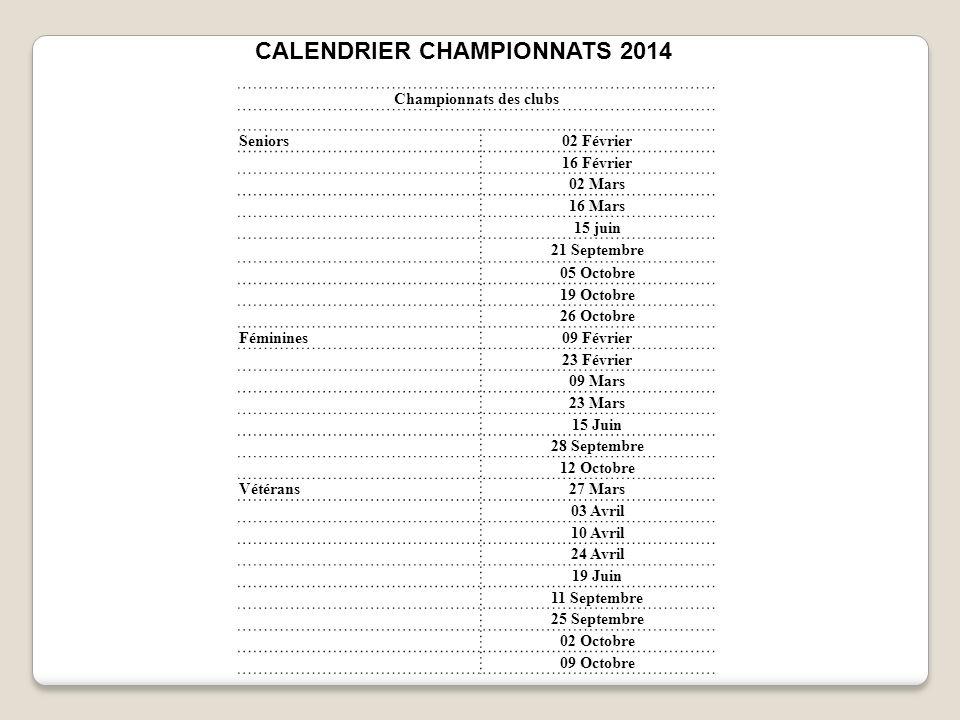 Championnats des clubs Seniors02 Février 16 Février 02 Mars 16 Mars 15 juin 21 Septembre 05 Octobre 19 Octobre 26 Octobre Féminines09 Février 23 Févri
