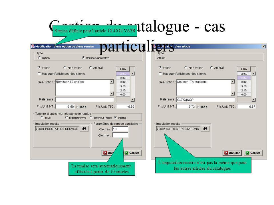 Gestion du catalogue - cas particuliers Remise définie pour larticle CLCOUVA3R La remise sera automatiquement affectée à partir de 10 articles Limputa