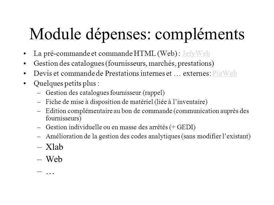 Module dépenses: compléments La pré-commande et commande HTML (Web) : JefyWebJefyWeb Gestion des catalogues (fournisseurs, marchés, prestations) Devis
