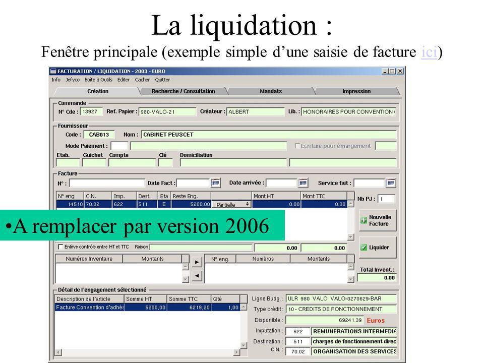 La liquidation : Fenêtre principale (exemple simple dune saisie de facture ici)ici A remplacer par version 2006