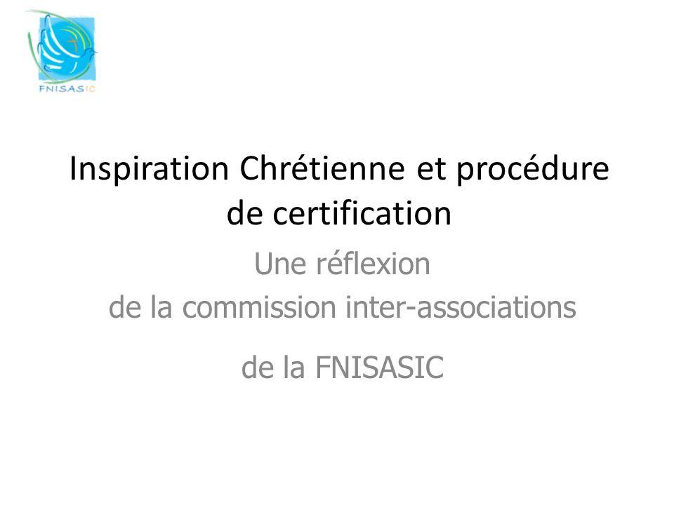 Inspiration Chrétienne et procédure de certification Une réflexion de la commission inter-associations de la FNISASIC