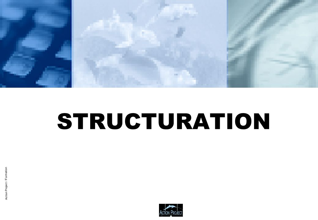 Action Project / Formation STRUCTURATION