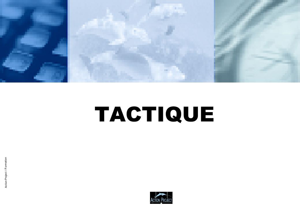 Action Project / Formation TACTIQUE