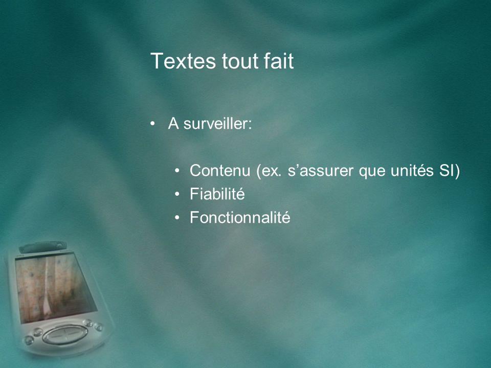 Textes tout fait A surveiller: Contenu (ex. sassurer que unités SI) Fiabilité Fonctionnalité