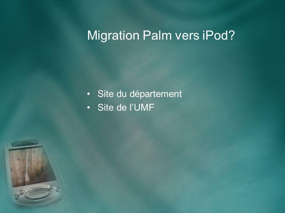 Migration Palm vers iPod Site du département Site de lUMF