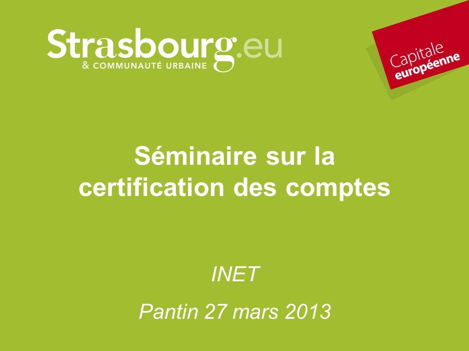 Séminaire sur la certification des comptes1 INET Pantin 27 mars 2013