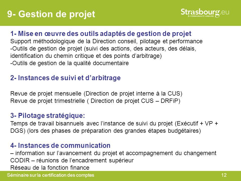Séminaire sur la certification des comptes12 9- Gestion de projet 1- Mise en œuvre des outils adaptés de gestion de projet Support méthodologique de l