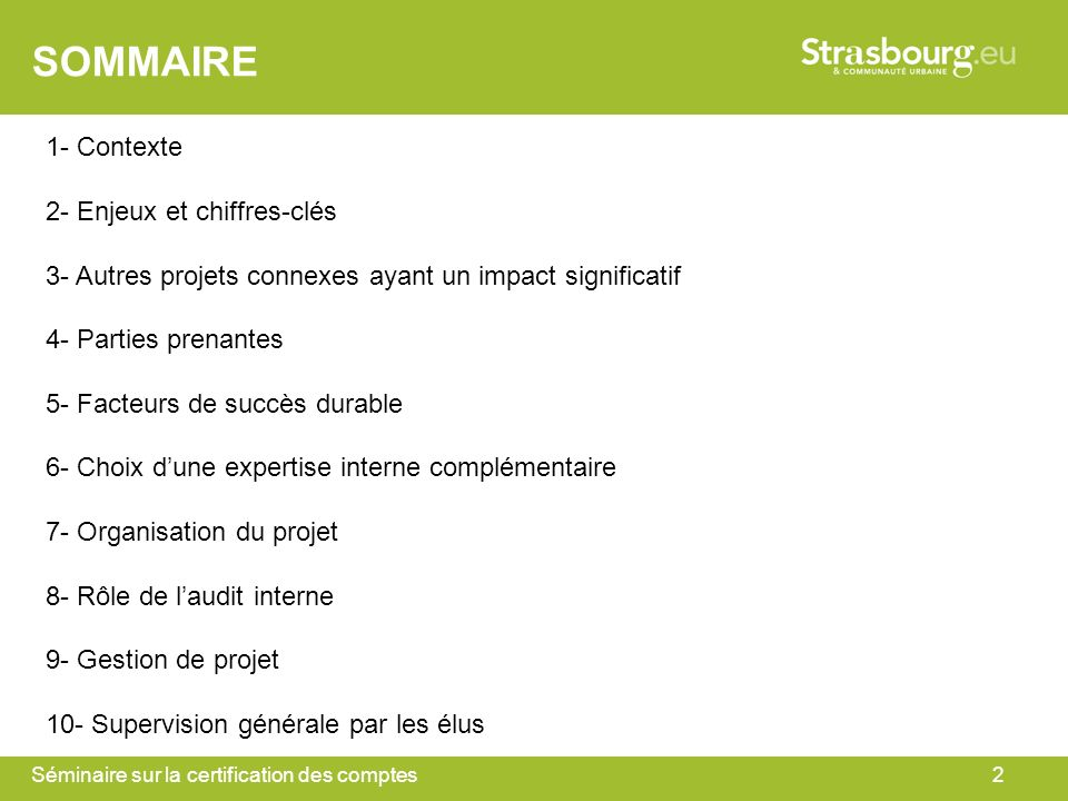 Séminaire sur la certification des comptes2 SOMMAIRE 1- Contexte 2- Enjeux et chiffres-clés 3- Autres projets connexes ayant un impact significatif 4-