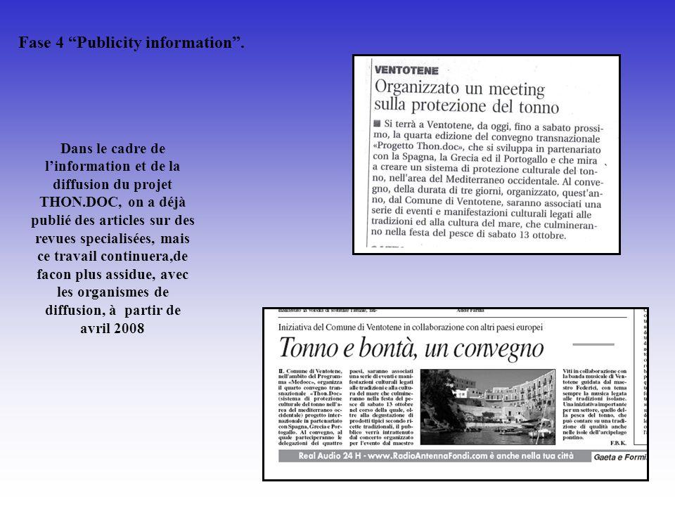 Fase 4 Publicity information. Dans le cadre de linformation et de la diffusion du projet THON.DOC, on a déjà publié des articles sur des revues specia