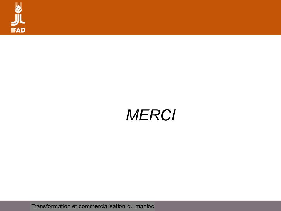 Cassava processing and marketing MERCI Transformation et commercialisation du manioc