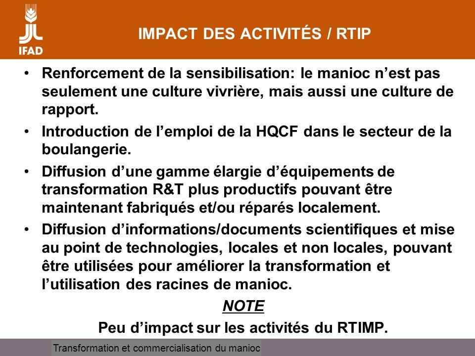 Cassava processing and marketing IMPACT DES ACTIVITÉS / RTIP Renforcement de la sensibilisation: le manioc nest pas seulement une culture vivrière, ma