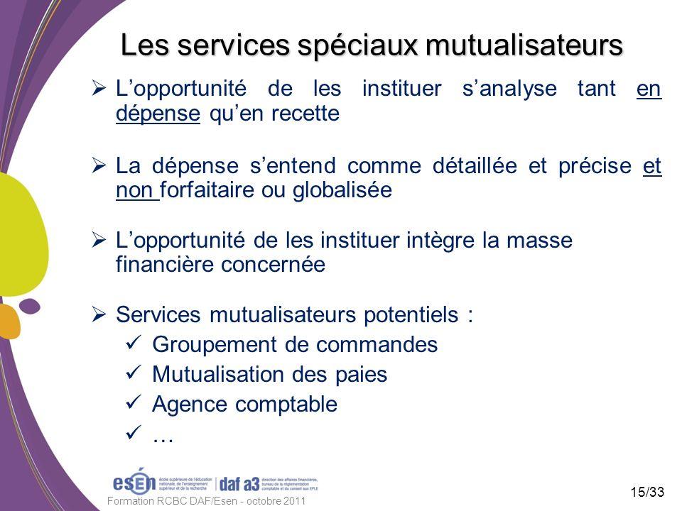 Les services spéciaux mutualisateurs Lopportunité de les instituer sanalyse tant en dépense quen recette La dépense sentend comme détaillée et précise