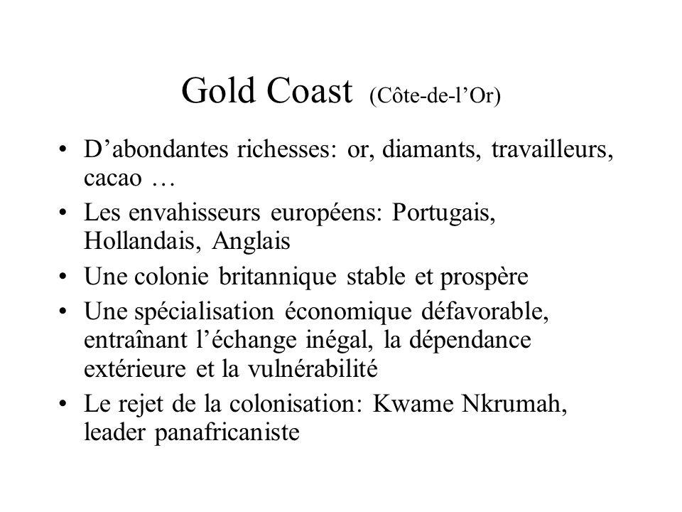 Gold Coast (Côte-de-lOr) Dabondantes richesses: or, diamants, travailleurs, cacao … Les envahisseurs européens: Portugais, Hollandais, Anglais Une col