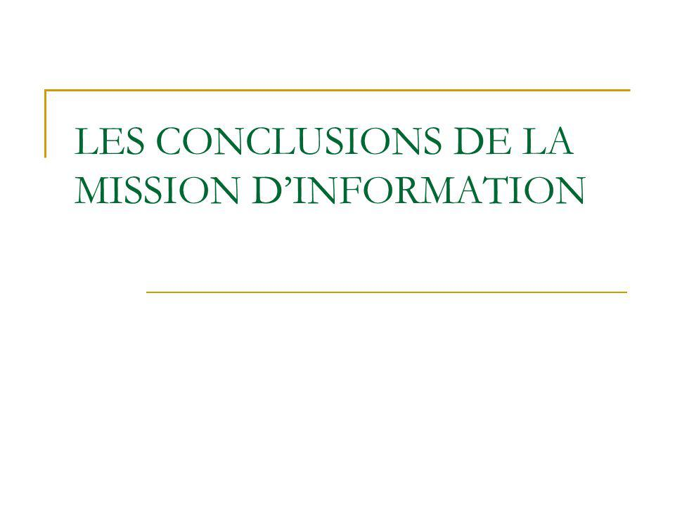 LES CONCLUSIONS DE LA MISSION DINFORMATION