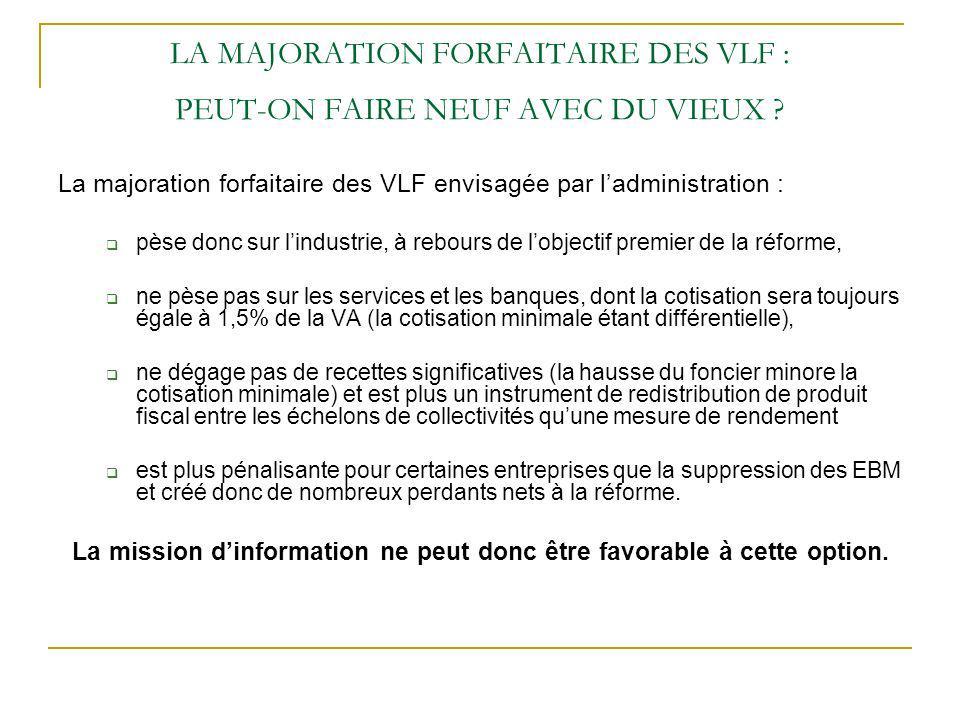 LA MAJORATION FORFAITAIRE DES VLF : PEUT-ON FAIRE NEUF AVEC DU VIEUX .