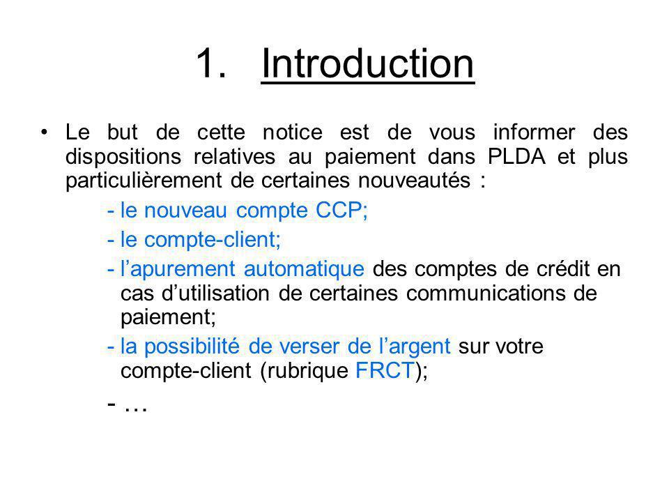 1.Introduction Le but de cette notice est de vous informer des dispositions relatives au paiement dans PLDA et plus particulièrement de certaines nouv