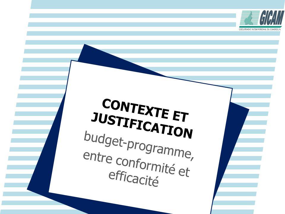 CONTEXTE ET JUSTIFICATION budget-programme, entre conformité et efficacité