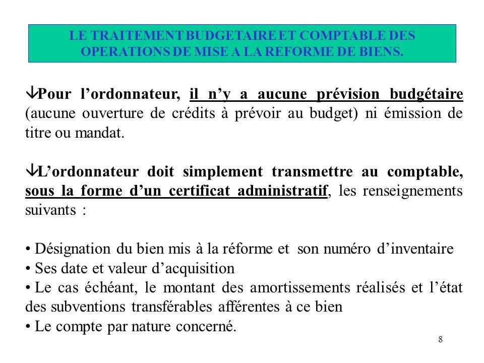 8 â Pour lordonnateur, il ny a aucune prévision budgétaire (aucune ouverture de crédits à prévoir au budget) ni émission de titre ou mandat. â Lordonn