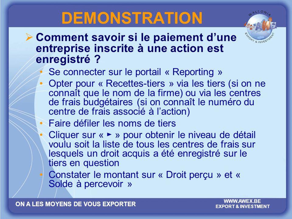 ON A LES MOYENS DE VOUS EXPORTER WWW.AWEX.BE EXPORT & INVESTMENT DEMONSTRATION Comment savoir si le paiement dune entreprise inscrite à une action est enregistré .
