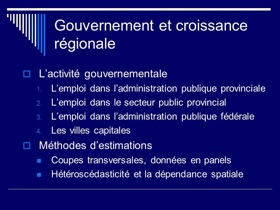 Gouvernement et croissance régionale Lactivité gouvernementale 1. Lemploi dans ladministration publique provinciale 2. Lemploi dans le secteur public