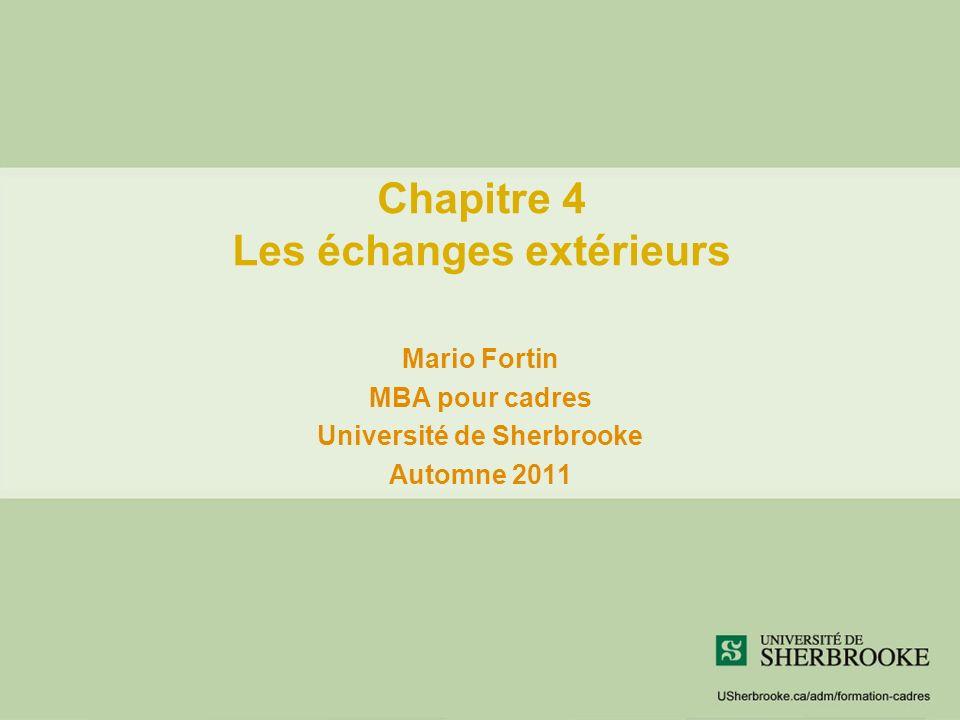 Chapitre 4 Les échanges extérieurs Mario Fortin MBA pour cadres Université de Sherbrooke Automne 2011