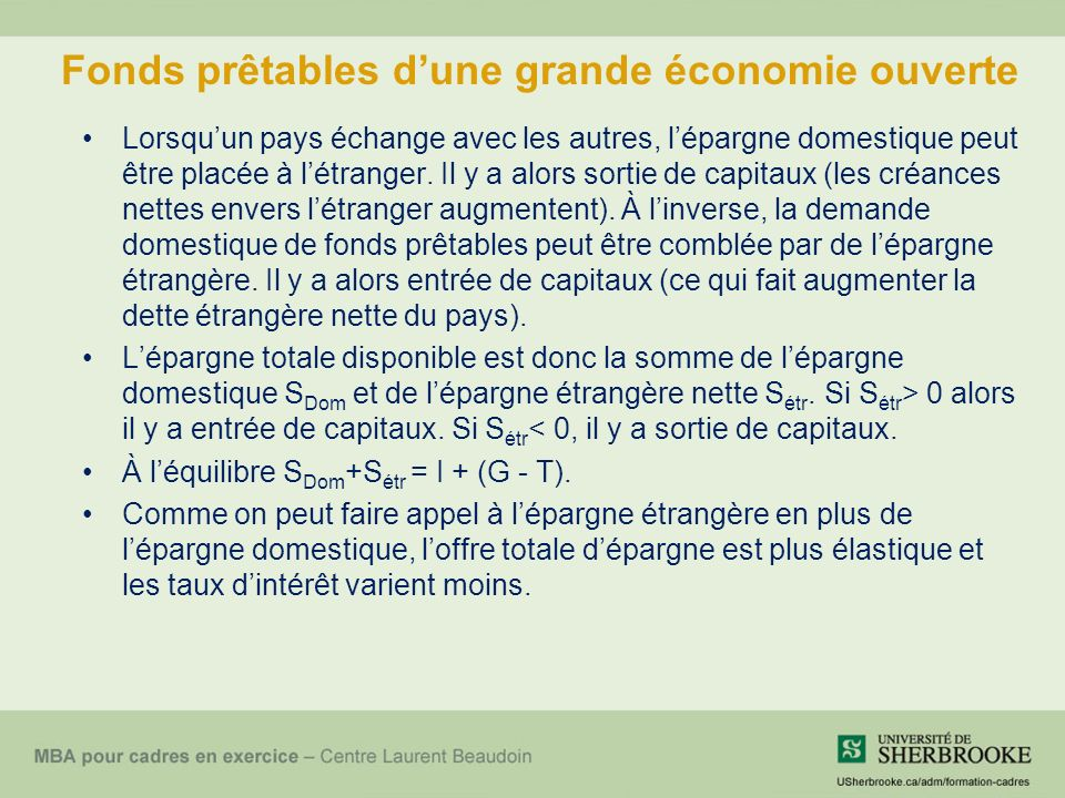 Fonds prêtables dune grande économie ouverte Lorsquun pays échange avec les autres, lépargne domestique peut être placée à létranger.