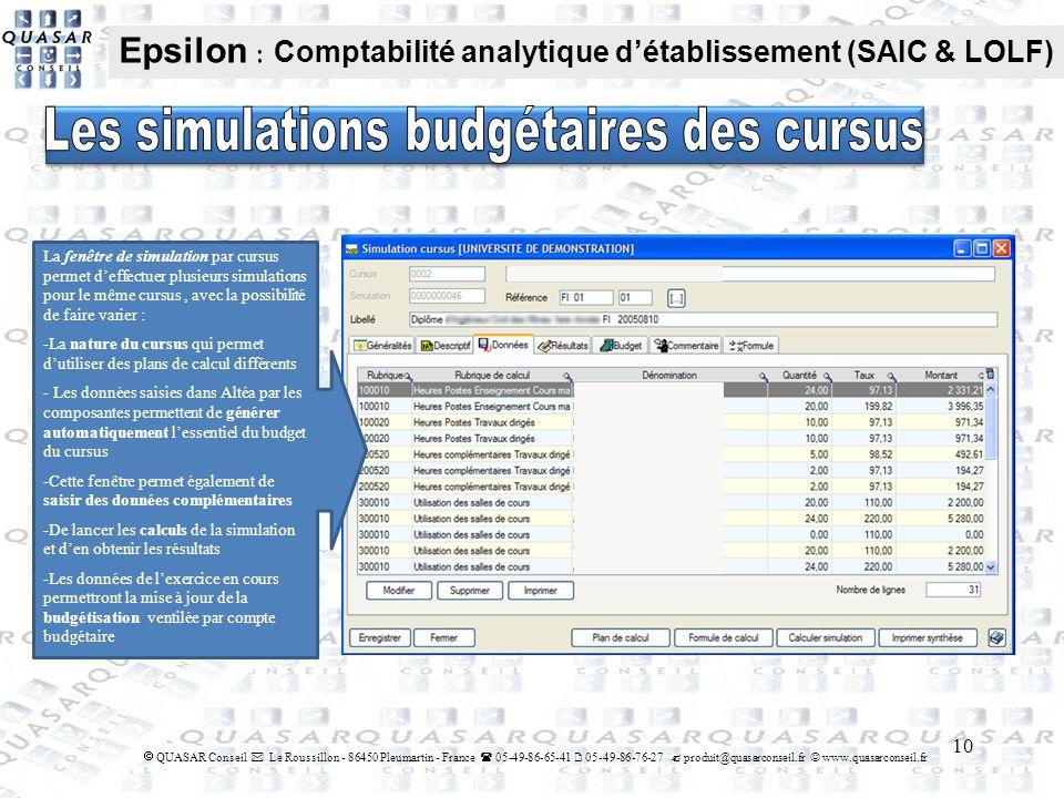 10 QUASAR Conseil Le Roussillon - 86450 Pleumartin - France 05-49-86-65-41 05-49-86-76-27 produit@quasarconseil.fr www.quasarconseil.fr Epsilon : Comp