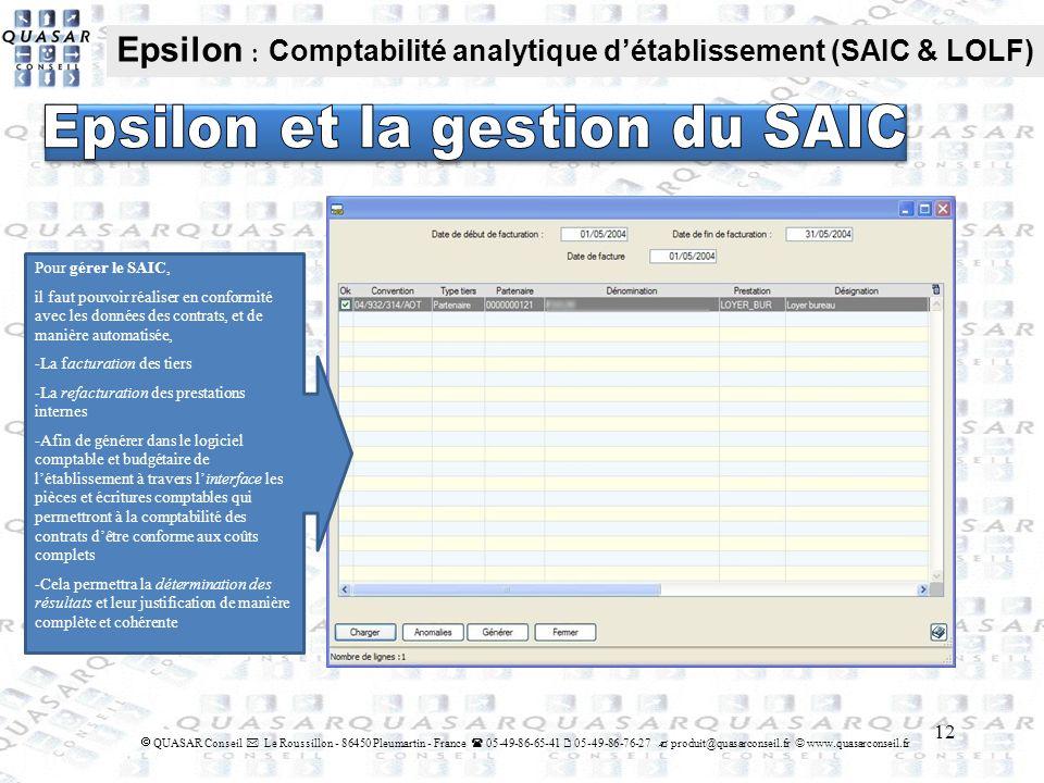 12 QUASAR Conseil Le Roussillon - 86450 Pleumartin - France 05-49-86-65-41 05-49-86-76-27 produit@quasarconseil.fr www.quasarconseil.fr Epsilon : Comp