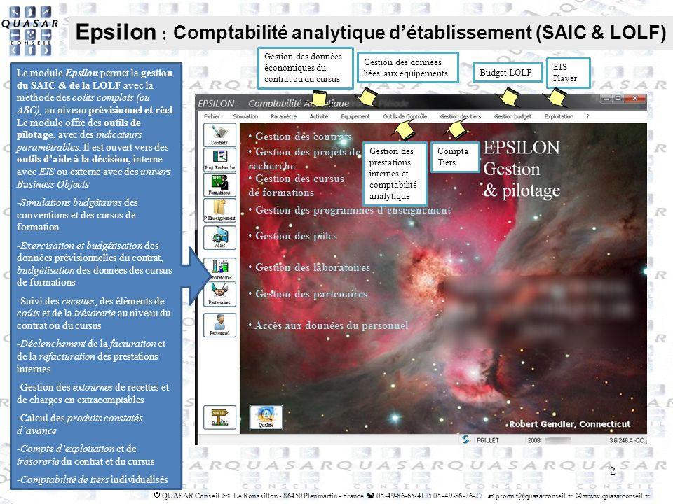 Epsilon : Comptabilité analytique détablissement (SAIC & LOLF) 2 QUASAR Conseil Le Roussillon - 86450 Pleumartin - France 05-49-86-65-41 05-49-86-76-2