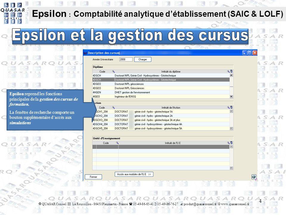 4 QUASAR Conseil Le Roussillon - 86450 Pleumartin - France 05-49-86-65-41 05-49-86-76-27 produit@quasarconseil.fr www.quasarconseil.fr Epsilon : Compt