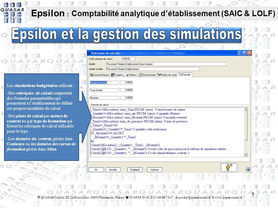 5 QUASAR Conseil Le Roussillon - 86450 Pleumartin - France 05-49-86-65-41 05-49-86-76-27 produit@quasarconseil.fr www.quasarconseil.fr Epsilon : Compt