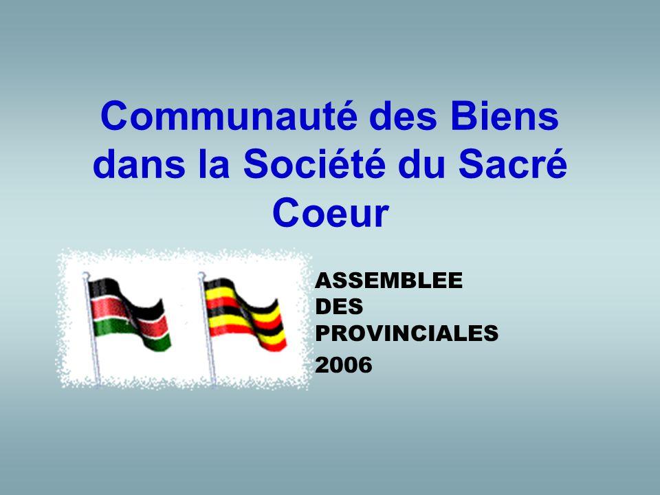 La Société 2000-2005 daprès les réponses au questionnaire LAdministration centrale La communauté des biens Là où est ton trésor, là aussi est ton coeur (Mt.6:21)