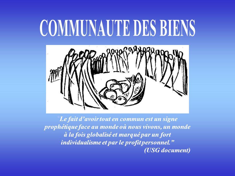 Le fait davoir tout en commun est un signe prophétique face au monde où nous vivons, un monde à la fois globalisé et marqué par un fort individualisme