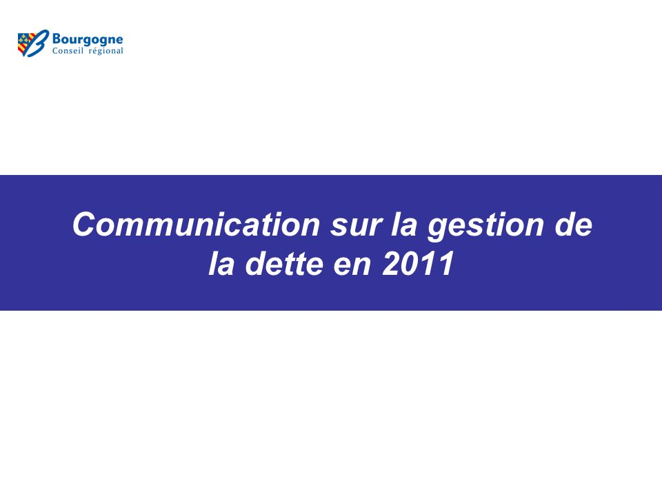 Communication sur la gestion de la dette en 2011