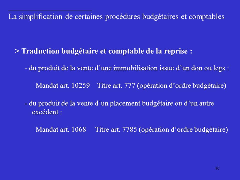 40 > Traduction budgétaire et comptable de la reprise : - du produit de la vente dune immobilisation issue dun don ou legs : Mandat art.