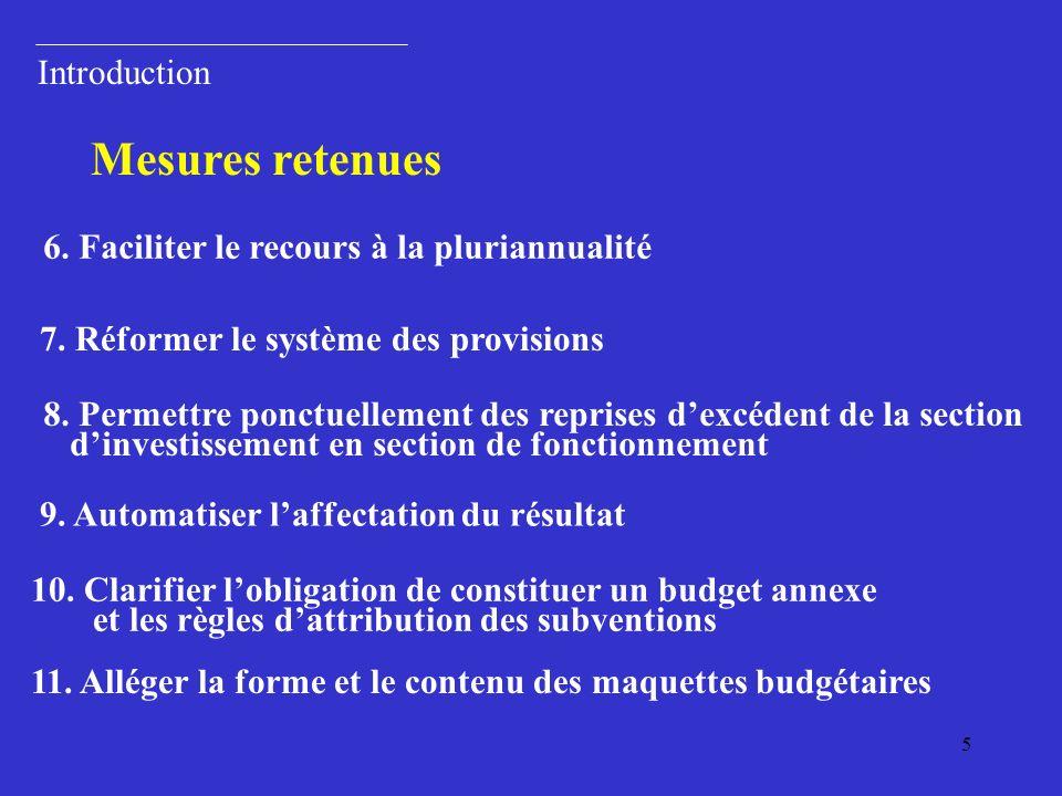 5 Introduction 6.Faciliter le recours à la pluriannualité Mesures retenues 8.