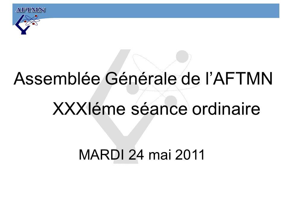 Assemblée Générale de lAFTMN XXXIéme séance ordinaire MARDI 24 mai 2011