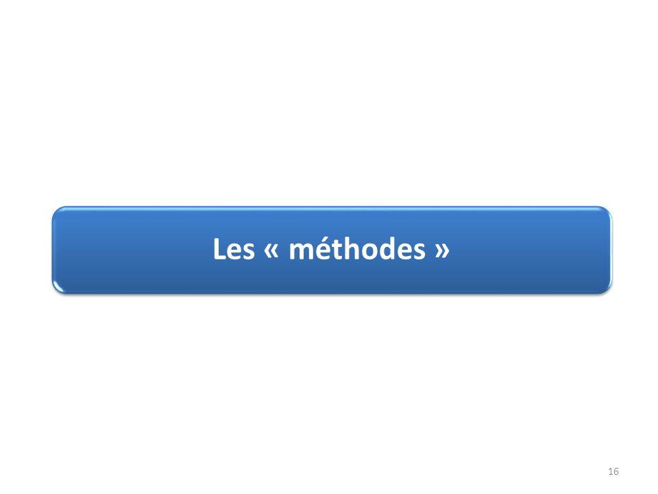 Les « méthodes » 16