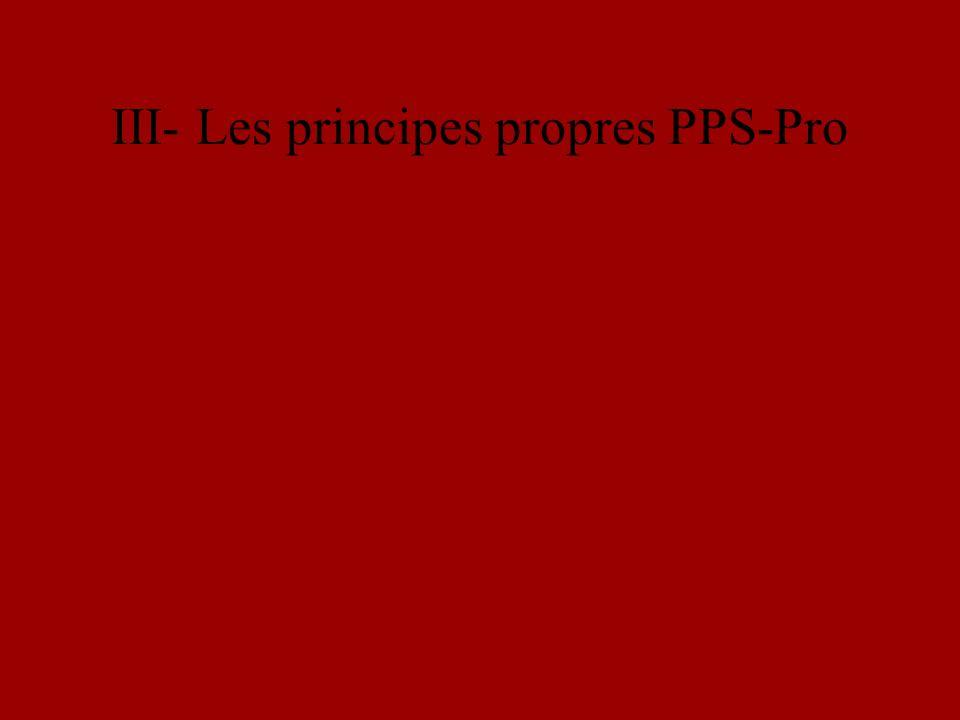 III- Les principes propres PPS-Pro