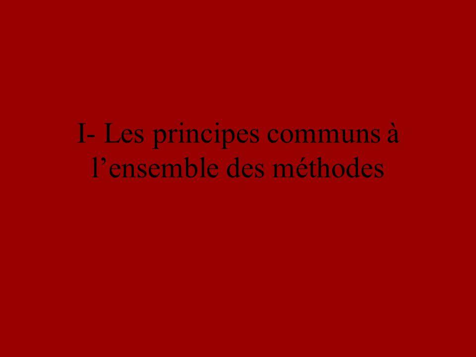 I- Les principes communs à lensemble des méthodes