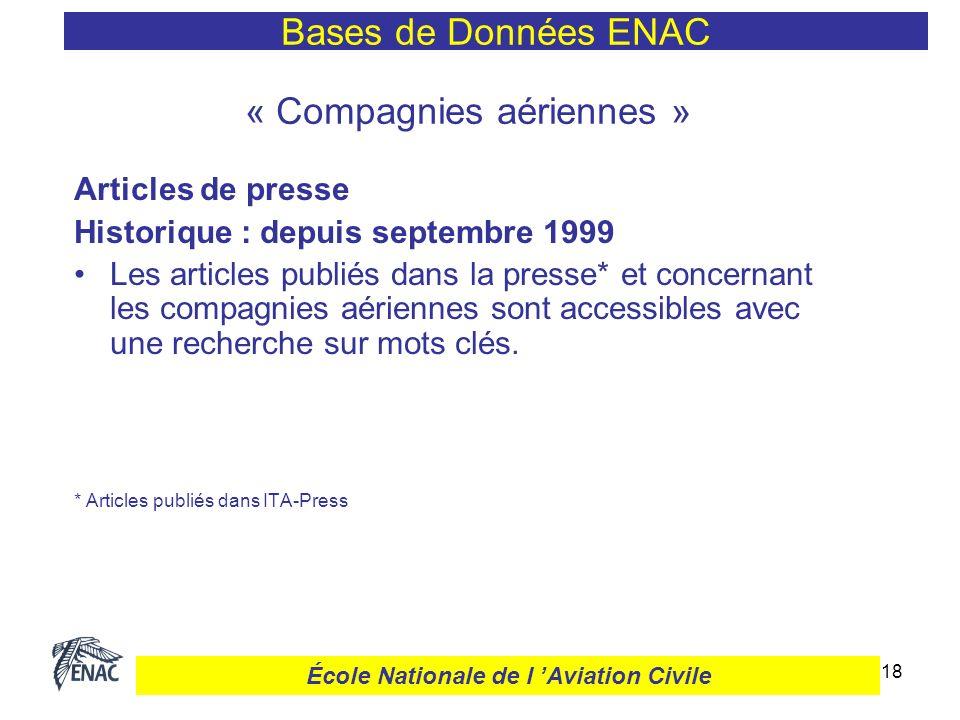 18 « Compagnies aériennes » Articles de presse Historique : depuis septembre 1999 Les articles publiés dans la presse* et concernant les compagnies aé