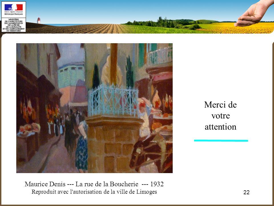 22 Merci de votre attention Avec l'autorisation du Musée de Limoges Maurice DENIS La rue de la Boucherie 1932 Avec l'autorisation du Musée de Limoges