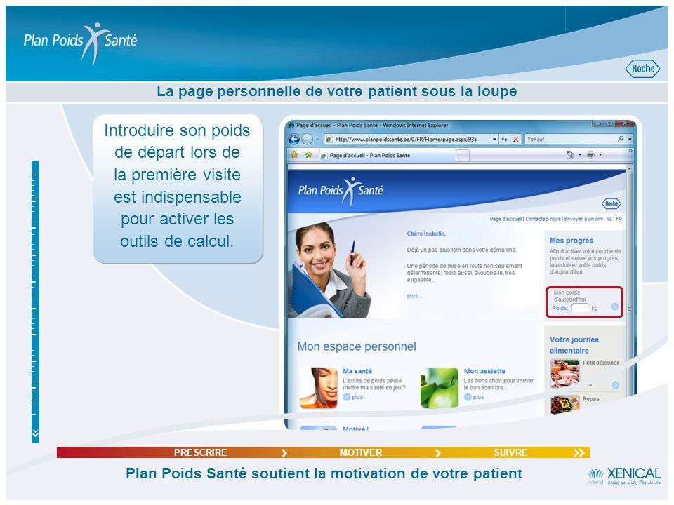 MAIL DE CONFIRMATION Isabelle@skynet.be Un contact régulier pour motiver votre patient et renforcer votre prescription Plan Poids Santé soutient la mo