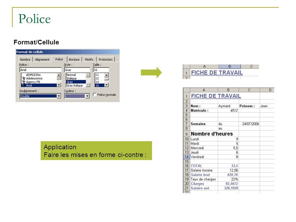 Police Format/Cellule Application Faire les mises en forme ci-contre :