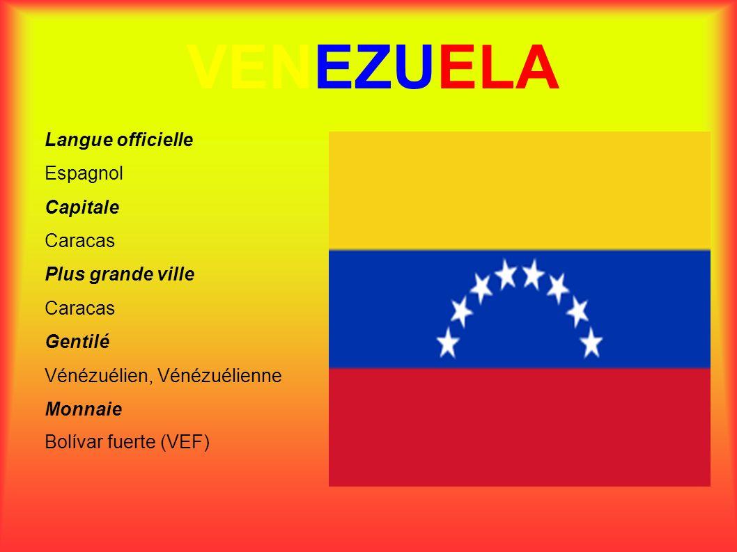VENEZUELA Langue officielle Espagnol Capitale Caracas Plus grande ville Caracas Gentilé Vénézuélien, Vénézuélienne Monnaie Bolívar fuerte (VEF)