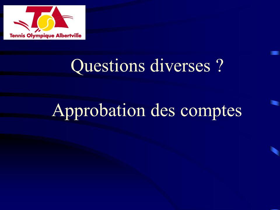 Questions diverses ? Approbation des comptes